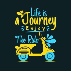 Life Is A Journey Enjoy The Ride Inspiring, Funny, Life Quotes & More Wall Art Prints