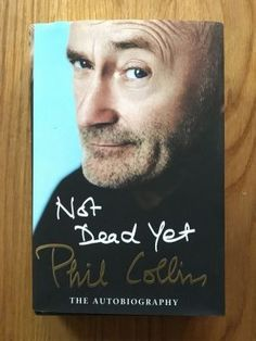 Not Dead Yet - Collins, Phil