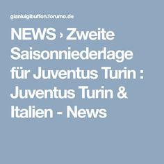 NEWS  › Zweite Saisonniederlage für Juventus Turin : Juventus Turin & Italien - News