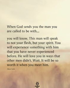 love frases When God sends you the man you are cal - love Prayer Quotes, Bible Verses Quotes, Spiritual Quotes, Faith Quotes, Wisdom Quotes, True Quotes, Words Quotes, Sayings, Quotes Quotes