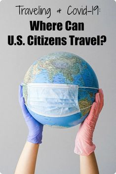Traveling & Covid-19: Where U.S. Citizens Can Travel - Postcards & Passports