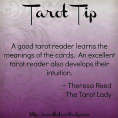 Tarot Tip 8/12/14: a good tarot reader learns the meanings of the cards.  An excellent tarot reader also develops their intuition.  #tarot #tarottips
