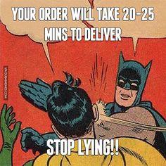 Your order will take 20-25 mins to deliver... Stop Lying!! #dubai #onlyindubai #dubaiproblems #dxb #dubailife #uae #mydubai #sharjah #abudhabi #alain #dubaiexpat #dubaimemes #dubaimall #myuae