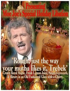 """Moe Joe's """"Rough, just the way your mutha likes it, Trebek!"""""""