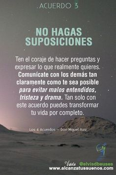 Los 4 Acuerdos | Alcanza Tus Sueños Motivational Phrases, Inspirational Quotes, Words Quotes, Wise Words, Best Quotes, Love Quotes, Affirmations, Coaching, Spanish Quotes