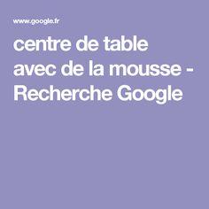 centre de table avec de la mousse - Recherche Google