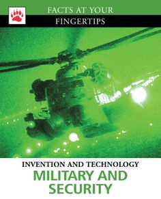 Military and Security (13) / Facts at Your Fingertips: Invention and Technology - New Juvenile Non-fiction explains most recent military technology