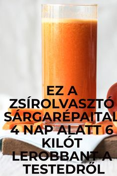 Ez a zsírolvasztó sárgarépaital 4 nap alatt 6 kilót lerobbant a testedről Healthy Life, Smoothies, Detox, Clean Eating, Medical, Workout, Drinks, Cooking, Fitness