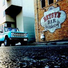 Betsy my 1967 Bronco in front of Betsy's Bar in Austin, TX.