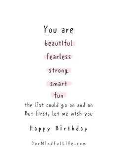 You are beautiful, fearless, strong, smart, fun.- sweet birthday wishes for girlfriend or wife Birthday Quotes For Girlfriend, Birthday Quotes For Her, Girlfriend Quotes, Birthday Ideas, Wish You Happy Birthday, Happy Birthday Wishes Cards, Sweet Love Quotes, Sweet Words, Birthday Captions