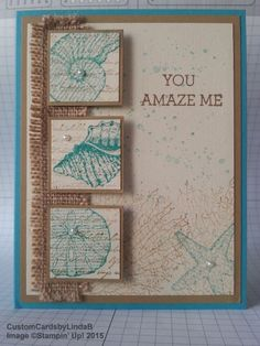 """YOU AMAZE ME  by Linda Bradshaw,  STAMP SETS: By the Tide; Crazy About You; Gorgeous Grunge; By the Seashore (vintage) CARD STOCK: Bermuda Bay; Baked Brown Sugar & Naturals Ivory (vintage) INK: Bermuda Bay; Baked Brown Sugar (vintage) TOOLS & ACCESSORIES: 1-3/8"""" & 1-1/4"""" Square Punches (vintage); 1-1/4"""" Burlap Ribbon; Tear & Tape Adhesive Strip; Stampin' Dimensionals; Basic Pearl Jewels; Tombow Multipurpose Glue"""