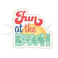 Fun at the Beach SVG scrapbook title beach svg cut files for cricut cute cut…