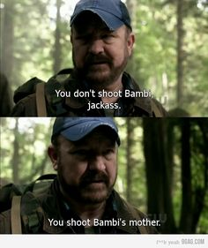 """You don't shoot Bambi, jackass ...You shoot Bambi's mother."" -Bobby Singer (7.09 'How to Win Friends and Influence Monsters') #S7 #SPNS7 #Supernatural"