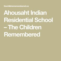 Ahousaht Indian Residential School – The Children Remembered Residential Schools Canada, Indian Residential Schools, School Building, Vancouver Island, Roman Catholic, Curriculum, Student, Children, Resume