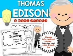 Thomas Edison mini informational reader for Kindergarten and First Grade. 10 pages, interactive and includes both color and blackline versions. $