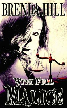 With Full Malice by Brenda Hill, http://www.amazon.com/dp/B00BYHP2G0/ref=cm_sw_r_pi_dp_rSOGtb1QJK1M2