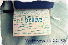 Matthew 14:22-32 Peter walks on water.