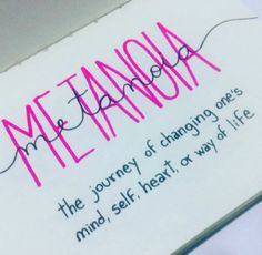 Metanoia. The journey of changing one's mind, self, heart, or way of life.