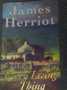 Every Living Thing by James Herriot    Continuing the story of the veterinary practice in Darrowby in the Yorkshire Dales, this book contains the familiar characters of James Herriot and his family, Siegfried Farnon and his brother Tristan as well as Mrs Pumphrey and Tricki Woo.