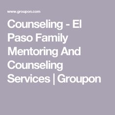 Counseling - El Paso Family Mentoring And Counseling Services | Groupon