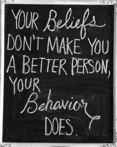 Your beliefs dont make you a better person, your behavior does, ★ good guote, quotes, yangutu.net