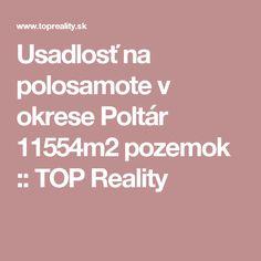 Usadlosť na polosamote v okrese Poltár 11554m2 pozemok :: TOP Reality