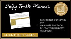 Stop what you're doing and download the Daily To Do Planner to help you get clarity and focus on your most important tasks.