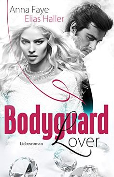Bodyguard Lover von Anna Faye https://www.amazon.de/dp/B01H4DBUN6/ref=cm_sw_r_pi_dp_6yLyxbQNQQ9WH