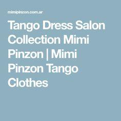 Tango Dress Salon Collection Mimi Pinzon   Mimi Pinzon Tango Clothes