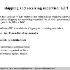 shipping and receiving supervisor KPI In this ppt file, you can ref KPI materials for shipping and receiving supervisor position such as shipping and receiv. http://slidehot.com/resources/shipping-and-receiving-supervisor-kpi.40567/