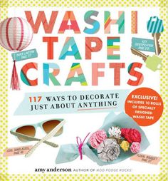 Pre-order the NEW book about washi tape - it comes with over 100 projects AND ten rolls of washi tape! You're going to love it!
