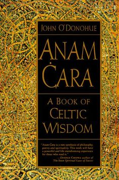 """Anam Cara by John O' Donohue. """"I dip into this regularly. The wisdom from the ancient world is still relevant.""""  Recommended by Margaret."""