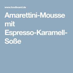 Amarettini-Mousse mit Espresso-Karamell-Soße