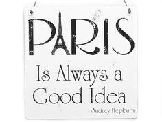 XL Shabby Vintage Schild Dekoschild PARIS IS ALWAYS A GOOD IDEA Audrey Hepburn