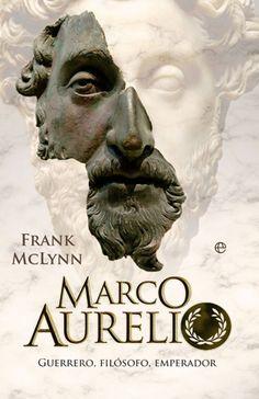 Marco Aurelio :guerrero, filósofo, emperador / Frank McLynn ; traducción, Teresa Martín Lorenzo. -- Madrid : La Esfera de los Libros, 2011 en http://absysnet.bbtk.ull.es/cgi-bin/abnetopac?TITN=541395