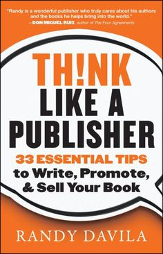 Think Like a Publisher by Randy Davila Publishing a Book Promote a Book Write a Book Sell a Book Self-Publishing Traditional Publishing Book Publishing Tips for Writers Fiction Writing, Writing Advice, Writing Resources, Writing A Book, Writing Help, Writing Ideas, Writing Images, Writing Worksheets, Start Writing