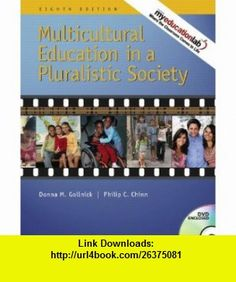Multicultural Education in a Pluralistic Society (with MyEducationLab) (8th Edition) (9780137147991) Donna M. Gollnick, Philip C. Chinn , ISBN-10: 0137147996  , ISBN-13: 978-0137147991 ,  , tutorials , pdf , ebook , torrent , downloads , rapidshare , filesonic , hotfile , megaupload , fileserve