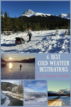 6 Best Cold Weather Destinations for Family Travel | BabyGlobetrotters.Net