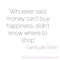 Whoever said money can't buy happiness didn't know where to shop #fashion #quote #miinto