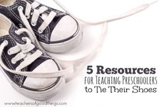 Do you need to teach your child to tie their shoes? These 5 resources will make teaching this life skill fun and enjoyable for your children. | www.teachersofgoodthings.com