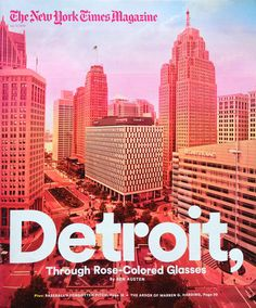 Detroit Is Coming Up Roses, The New York Times Magazine Editorial Layout, Editorial Design, Graphic Design Posters, Typography Design, Identity, Magazine Cover Design, Magazine Covers, New York Times Magazine, Coming Up Roses