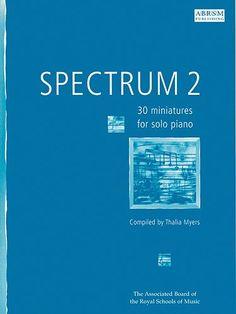 ABRSM Grade 2 - Spectrum 2: 30 Miniatures for solo piano.