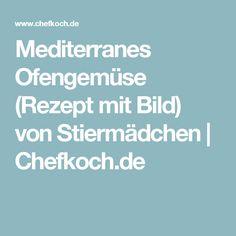 Mediterranes Ofengemüse (Rezept mit Bild) von Stiermädchen | Chefkoch.de