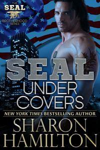 SEAL Under Covers (Seal Brotherhood #3) by Sharon Hamilton