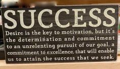 All my motivation comes from success!