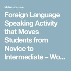 Foreign Language Speaking Activity that Moves Students from Novice to Intermediate – World Language Classroom