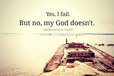 I will always put my faith in You when I fail, because I know you'll help me achieve greater! Bible Quotes, Bible Verses, Me Quotes, Christian Life, Christian Quotes, Christian Humor, Soli Deo Gloria, In Christ Alone, Love Never Fails