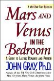 Mars and Venus in the Bedroom: A Guide to Lasting Romance and Passion by John Gray (1997)