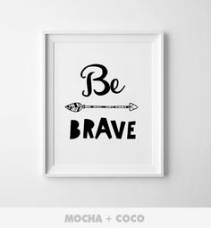 Be Brave Arrow Poster | Kids Wall Art, Cute Children's Wall Decor, Nursery Room, Printable Mocha + Coco, instant PRINT FILE DOWNLOAD