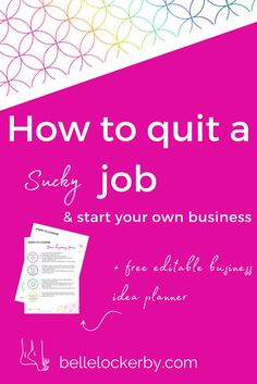 How to quit a job to start my own business